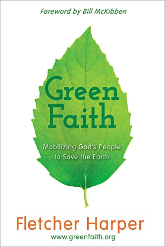 GreenFaith: Mobilizing God's People to Save the Earth: Harper, Fletcher