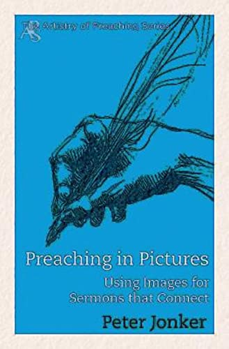 9781426781926: Preaching in Pictures: Using Images for Sermons That Connect (Artistry of Preaching Series)