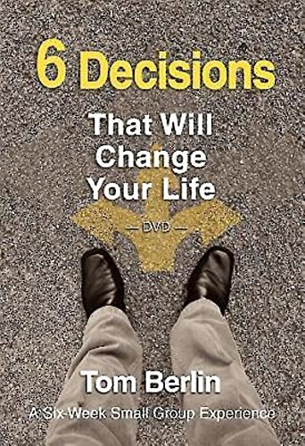 9781426794483: 6 Decisions That Will Change Your Life DVD: A Six-Week Small Group Experience