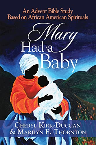 9781426795510: Mary Had a Baby: An Advent Bible Study Based on African American Spirituals