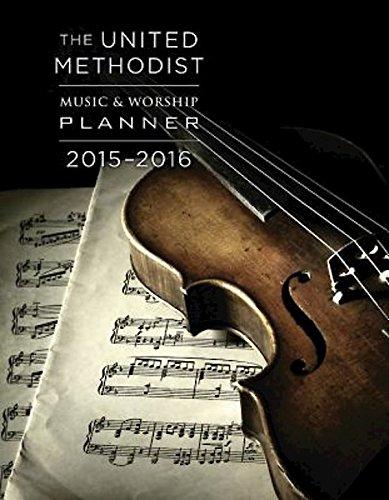 9781426798108: The United Methodist Music & Worship Planner 2015-2016