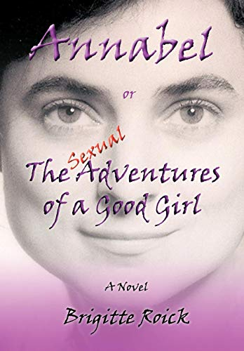 Annabel: Or the (Sexual) Adventures of a Good Girl: Brigitte Roick