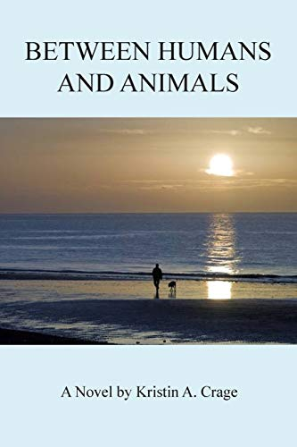 Between Humans And Animals: Kristin A. Crage