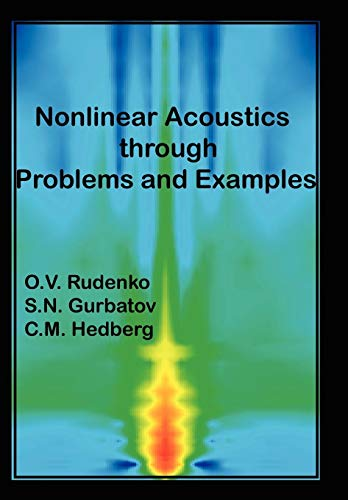 Nonlinear Acoustics through Problems and Examples: SN Gurbatov CM Hedberg OV Rudenko