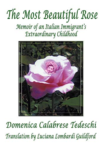 9781426910142: THE MOST BEAUTIFUL ROSE: Memoir of an Italian Immigrant's Extraordinary Childhood
