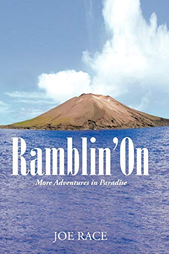 Ramblin' On: More Adventures in Paradise: Joe Race