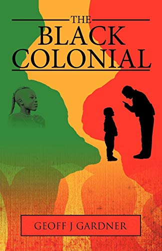The Black Colonial: Geoff J. Gardner