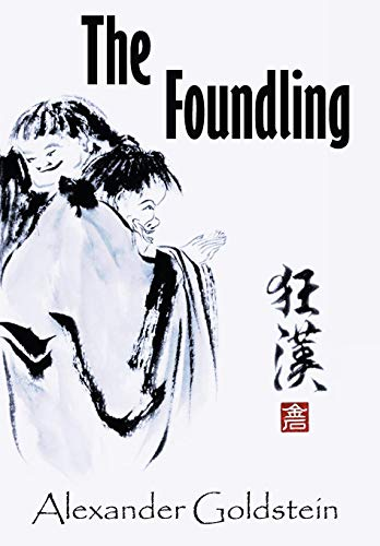 9781426914683: The Foundling: A Novel of Wandering in the Dreamland of Ch'an Masters