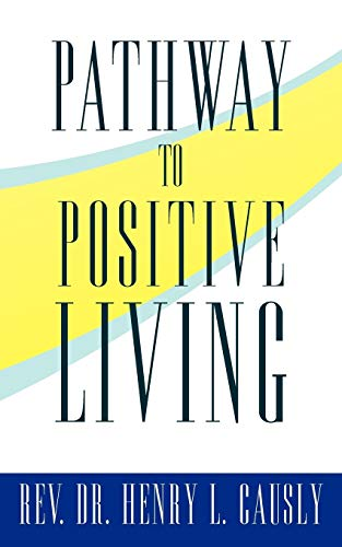 Pathway to Positive Living: Henry L. Causly