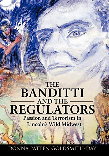 9781426916106: The Banditti and the Regulators: Passion and Terrorism in Lincoln's Wild Midwest