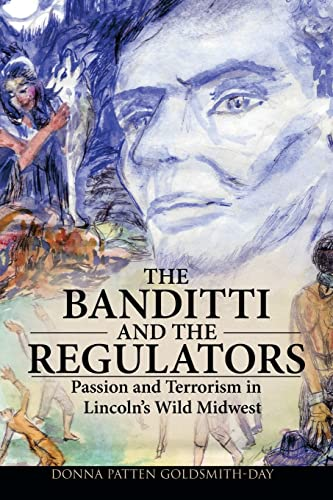 9781426916113: The Banditti and the Regulators: Passion and Terrorism in Lincoln's Wild Midwest