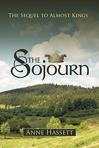 The Sojourn: The Sequel to Almost Kings: Hassett Anne Hassett