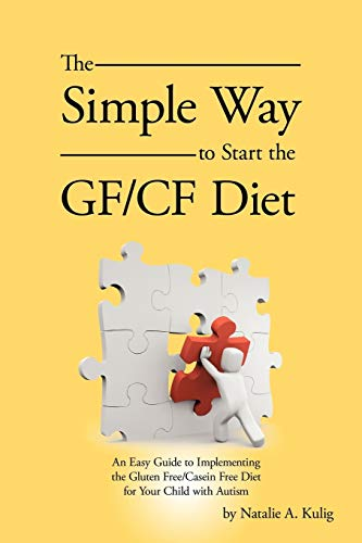 9781426916502: The Simple Way to Start the Gf/Cf Diet: An Easy Guide to Implementing the Gluten Free/Casein Free Diet for Your Child with Autism