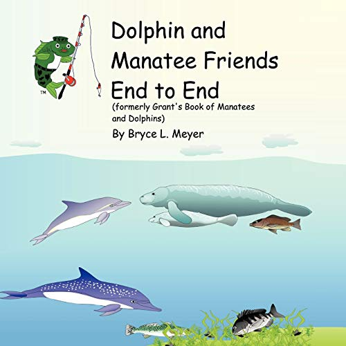 9781426916786: Dolphin and Manatee Friends End to End: Formerly Grant's Book of Manatees and Dolphins