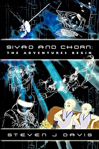 Sivad and Chorn: The Adventures Begin: Davis, Steven J.