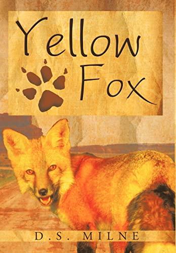 Yellow Fox: D. S. Milne