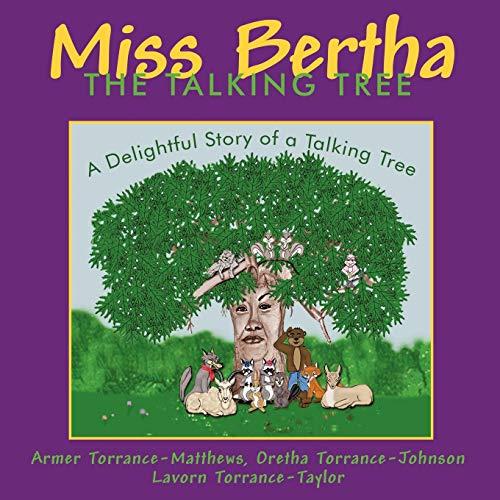 Miss Bertha, the Talking Tree: A Delightful Story of a Talking Tree: Armer Torrance-Matthews