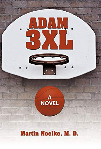 Adam 3XL: A Novel: M. D. Martin Noelke