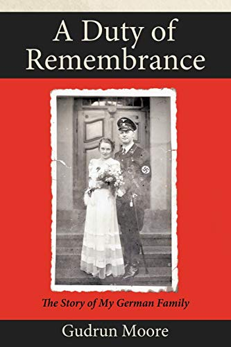 9781426920615: A Duty of Remembrance: The Story of My German Family