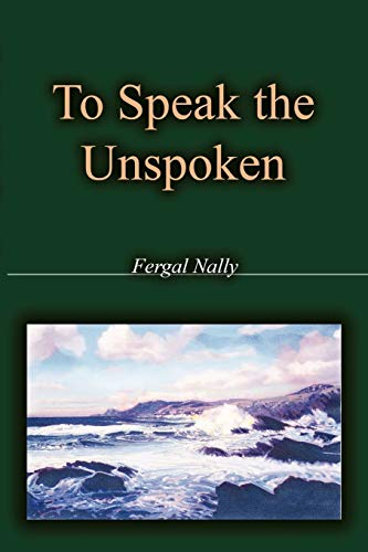 9781426921216: To Speak the Unspoken