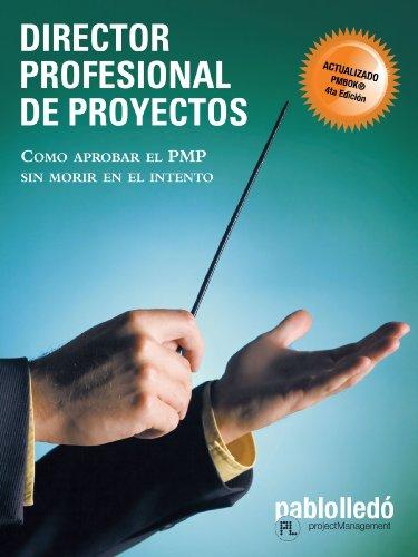 9781426921414: Director Profesional de Proyectos: Cómo aprobar el PMP sin morir en el intento (Spanish Edition)