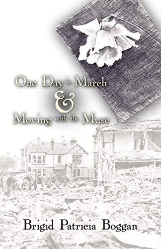 One Day in March Moving with the Muse: Brigid Patricia Boggan