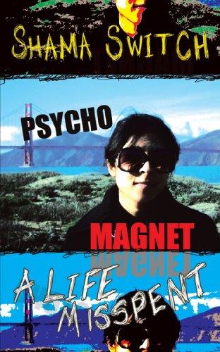 9781426922541: Psycho Magnet: A Life Misspent