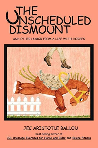 9781426922633: The Unscheduled Dismount: And Other Humor from a Life with Horses