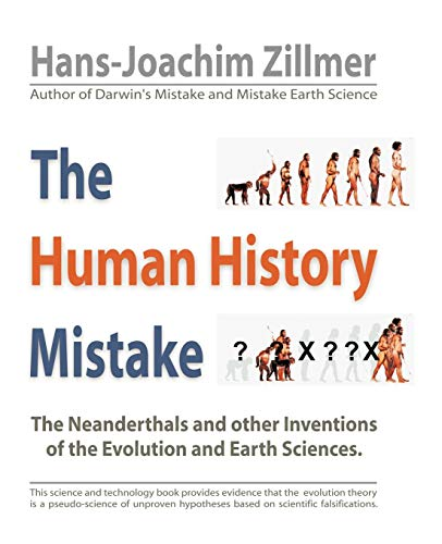 9781426923524: The Human History Mistake: The Neanderthals and other Inventions of the Evolution and Earth Sciences.