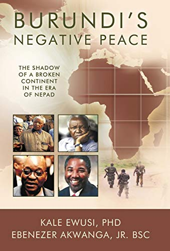 9781426923548: Burundi's Negative Peace: The Shadow of a Broken Continent in the Era of Nepad
