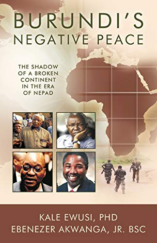 9781426923555: Burundi's Negative Peace: The Shadow of a Broken Continent in the Era of Nepad