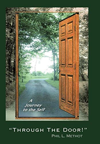 """Through the Door!"""": A Journey to the Self: Phil L. Methot"""