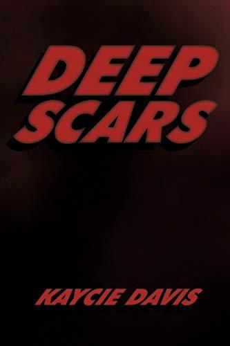 9781426923784: Deep Scars: The Autobiography of Kaycie Davis