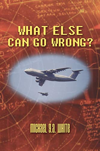 What Else Can Go Wrong?: Michael G. A. White