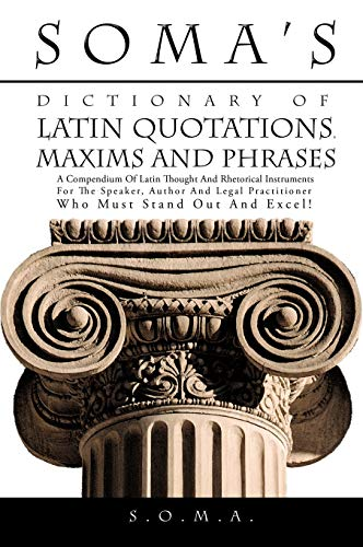 Soma's Dictionary of Latin Quotations, Maxims and: S. O. M.