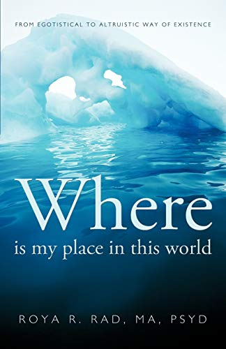 9781426925191: Where is my place in this world: From egotistical to altruistic way of existence