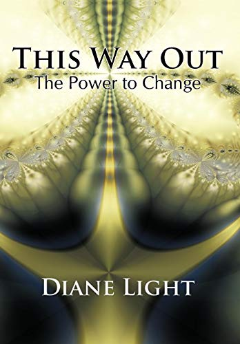 This Way Out: The Power to Change: Diane Light