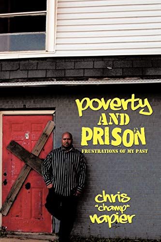 Poverty and Prison: Frustrations of My Past: Chris Napier