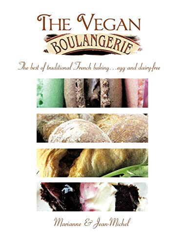 9781426926594: The Vegan Boulangerie: The best of traditional French baking . . . egg and dairy-free