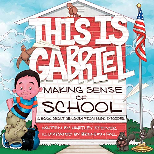 9781426927775: This is Gabriel Making Sense of School: A Book About Sensory Processing Disorder