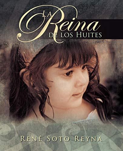 La Reina de los Huites: Renà Soto Reyna