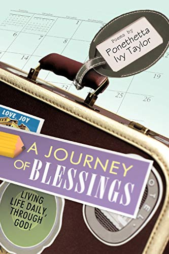 A Journey of Blessings: Living Life Daily, Through God: Ponethetta Ivy Taylor