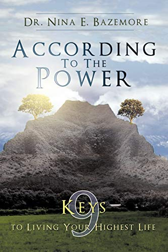 9781426929946: According to the Power: Nine Keys to Living Your Highest Life
