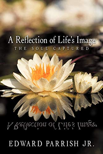 9781426930225: A Reflection of Life's Image: The Soul Captured