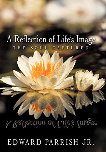 9781426930232: A Reflection of Life's Image: The Soul Captured