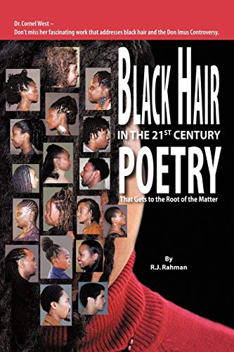 Black Hair in the 21st Century Poetry: That Gets to the Root of the Matter: Rahman, R. J.