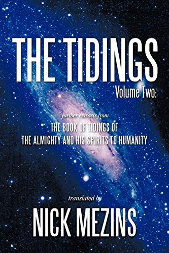 The Tidings Volume Two Further Extracts from the Book of Tidings of the Almighty and His Spirits to...