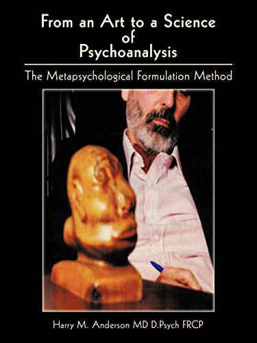 From an Art to a Science of Psychoanalysis: The Metapsychological Formulation Method: Harry M. ...