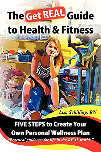 9781426934452: The Get REAL Guide to Health and Fitness: Five Steps to Creating Your Own Personal Wellness Plan