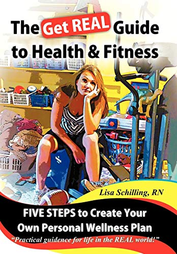 9781426934469: The Get Real Guide to Health and Fitness: Five Steps to Creating Your Own Personal Wellness Plan
